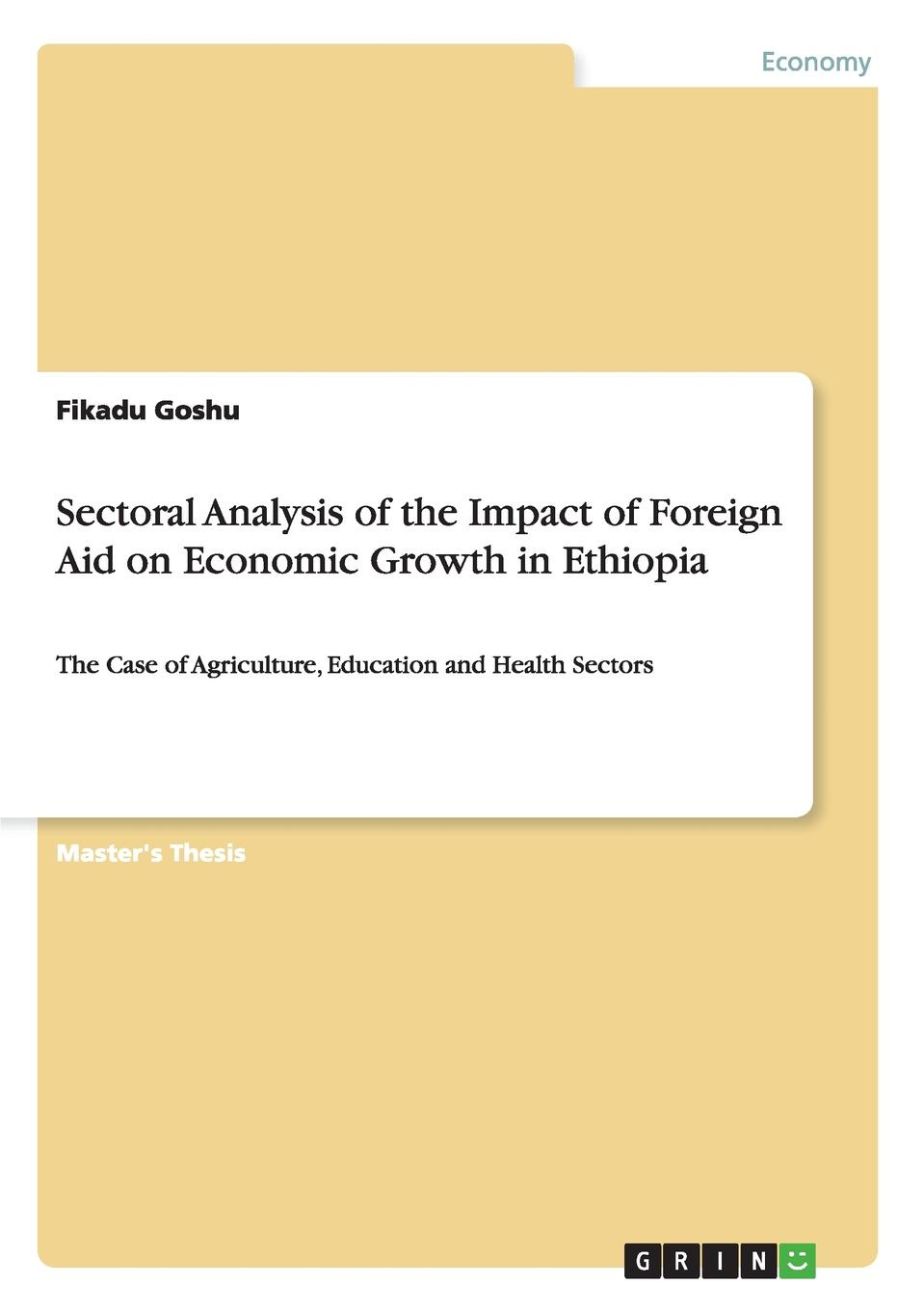 Fikadu Goshu Sectoral Analysis of the Impact of Foreign Aid on Economic Growth in Ethiopia the rationale behind foreign aid