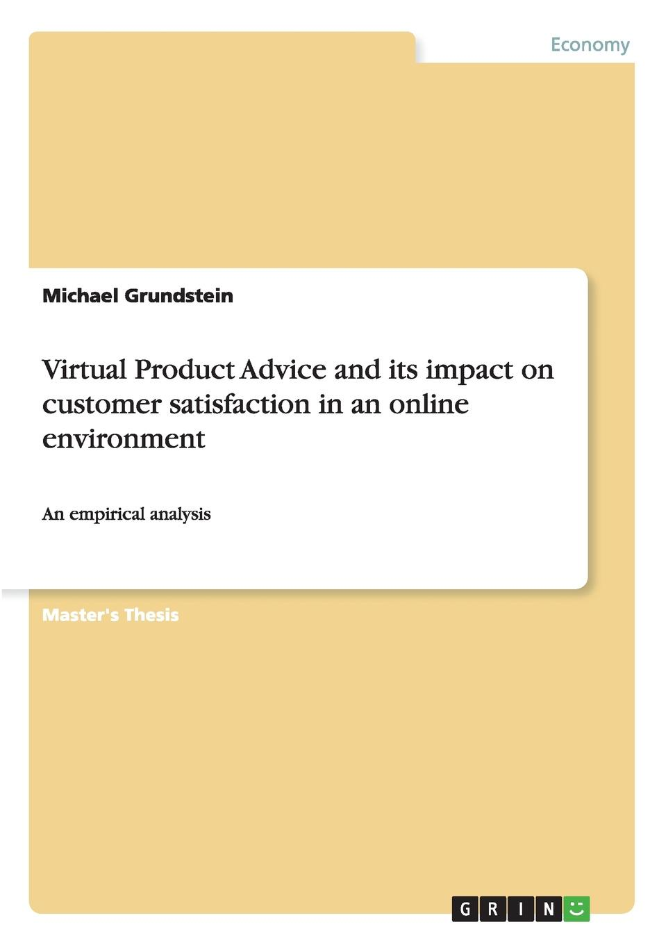 Michael Grundstein Virtual Product Advice and its impact on customer satisfaction in an online environment ronny peterhans virtual communication customer care on the world wide web
