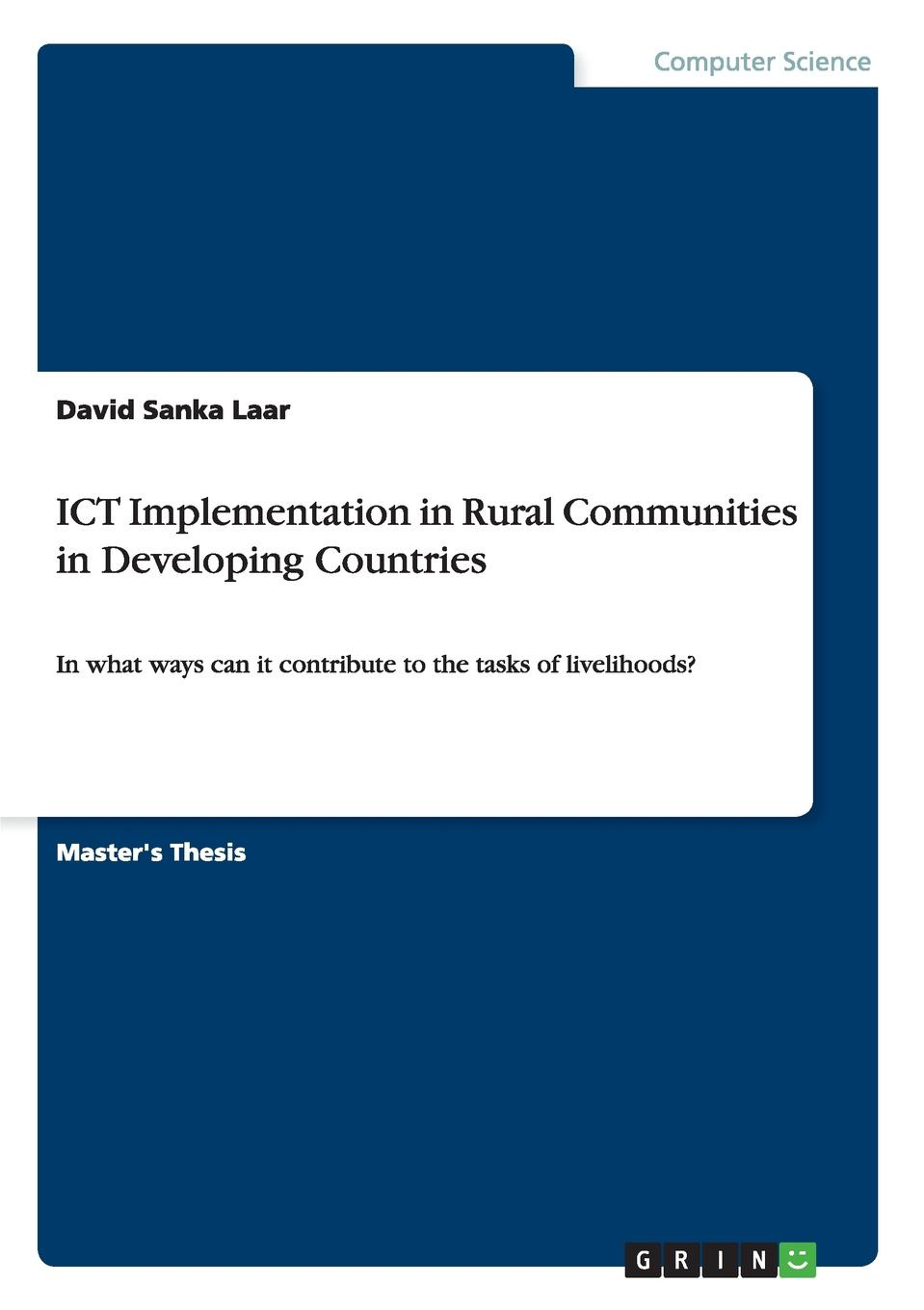 David Sanka Laar ICT Implementation in Rural Communities in Developing Countries study of icds scheme in rural and tribal projects in maharashtra