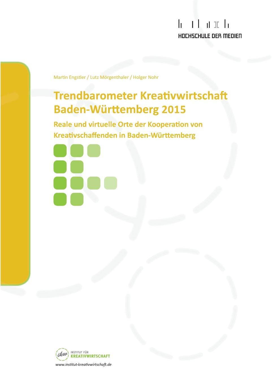 Martin Engstler, Lutz Mörgenthaler, Holger Nohr Trendbarometer Kreativwirtschaft Baden-Wurttemberg 2015 victoria götz praktikum in der kreativwirtschaft