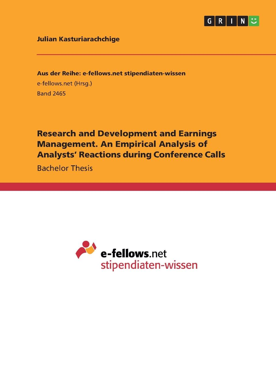 Research and Development and Earnings Management. An Empirical Analysis of Analysts. Reactions during Conference Calls Bachelor Thesis from the year 2015 in the subject Business economics...