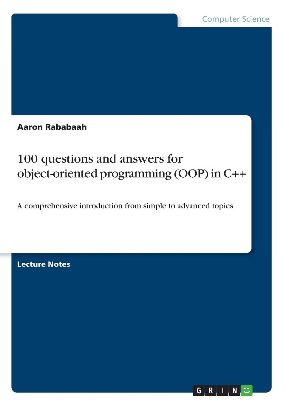 Aaron Rababaah 100 questions and answers for object-oriented programming (OOP) in C..