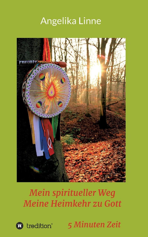 Angelika Linne Mein spiritueller Weg - Meine Heimkehr zu Gott c graupner ich werfe mich zu deinen fussen gwv 1160 42