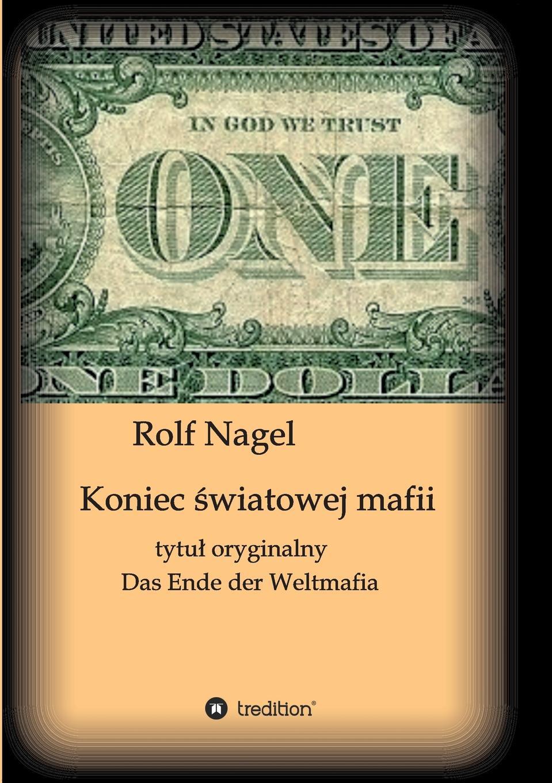 Rolf Nagel Koniec swiatowej mafii mateusz wieczorek 7 kobiet mafii