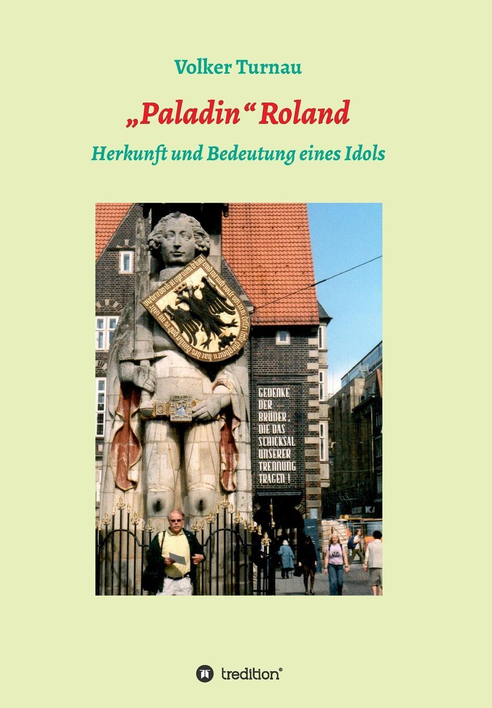 Volker Turnau Paladin Roland roland pöllnitz im rausch des daseins