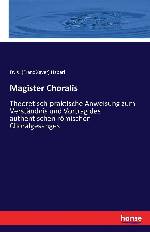 Fr. X. (Franz Xaver) Haberl Magister Choralis j allgaier neue theoretisch praktische anweisung zum schachspiele in tabellen bearb