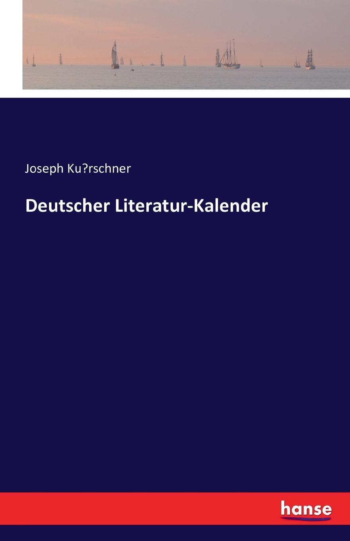 цена Joseph Kürschner Deutscher Literatur-Kalender онлайн в 2017 году