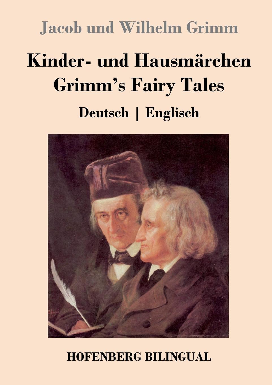 Jacob und Wilhelm Grimm Kinder- und Hausmarchen / Grimm.s Fairy Tales wilhelm richard chinese fairy tales