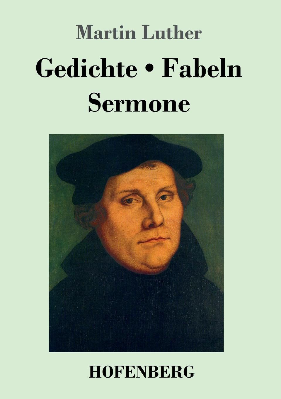 Martin Luther Gedichte / Fabeln / Sermone