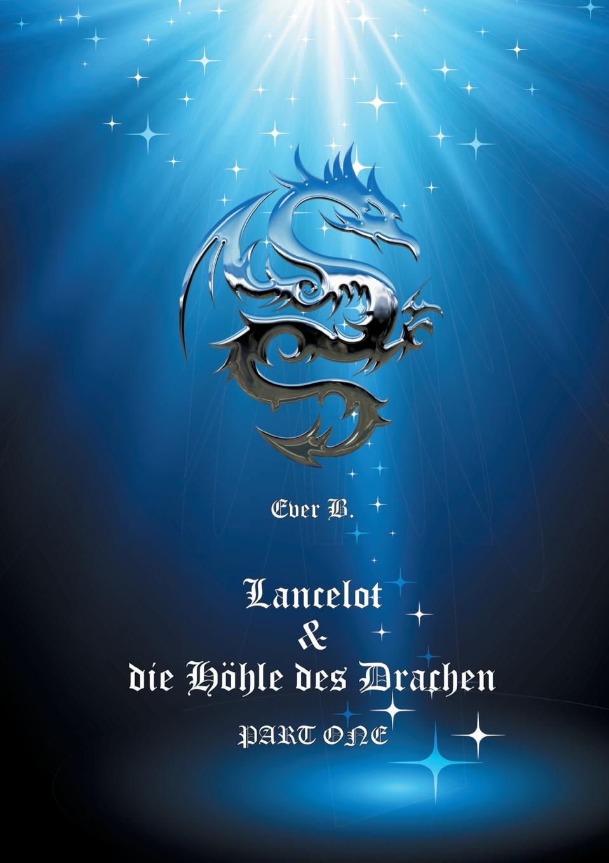 Ever B. Lancelot . die Hohle des Drachen