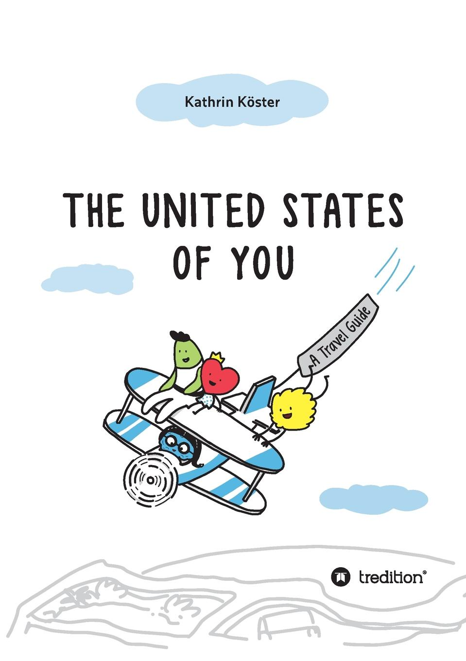 Kathrin Köster United States of You mike robbins be yourself everyone else is already taken transform your life with the power of authenticity