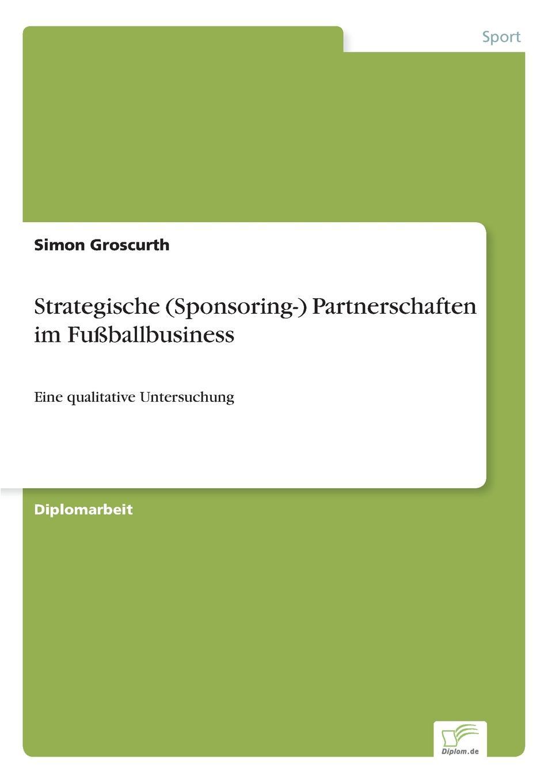 Simon Groscurth Strategische (Sponsoring-) Partnerschaften im Fussballbusiness priska lautner kommunikationsprobleme in japanisch westlichen partnerschaften