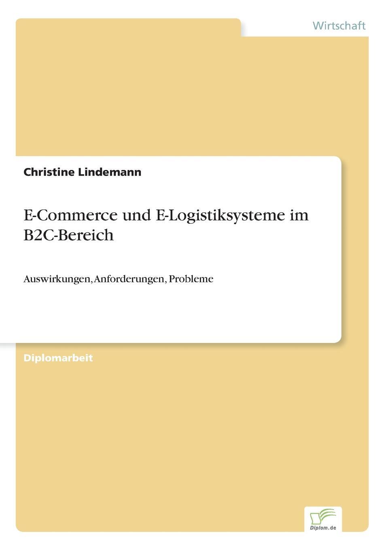 Christine Lindemann E-Commerce und E-Logistiksysteme im B2C-Bereich oliver haun datenschutzrechtliche anforderungen bei b2c geschaften im internet und deren realisierung