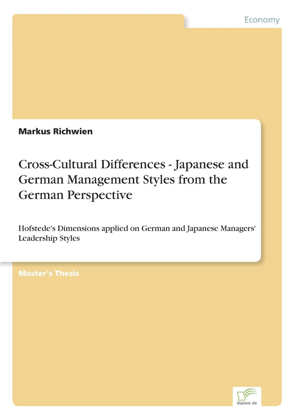 Markus Richwien Cross-Cultural Differences - Japanese and German Management Styles from the German Perspective sherwyn morreale building the high trust organization strategies for supporting five key dimensions of trust