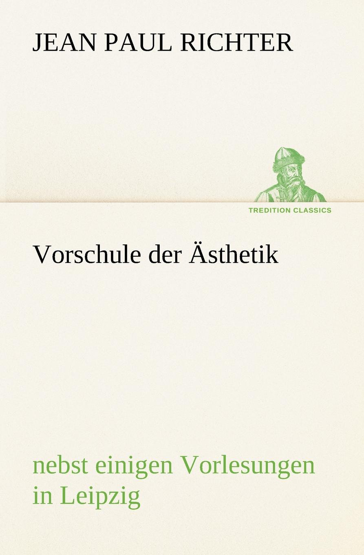 Jean Paul Richter Vorschule Der Asthetik jean paul vorschule der aesthetik