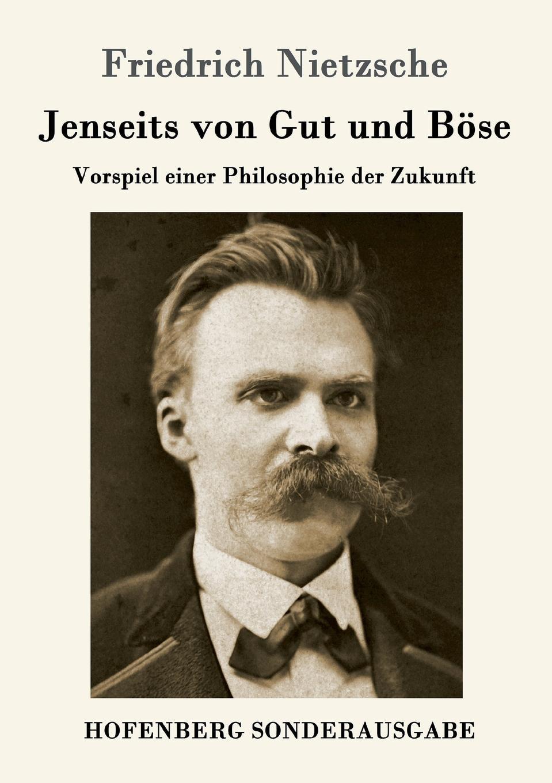 Фридрих Ницше Jenseits von Gut und Bose karl may am jenseits