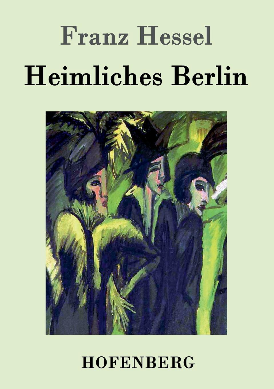 Franz Hessel Heimliches Berlin michael o brien mrs adams in winter a journey in the last days of napoleon