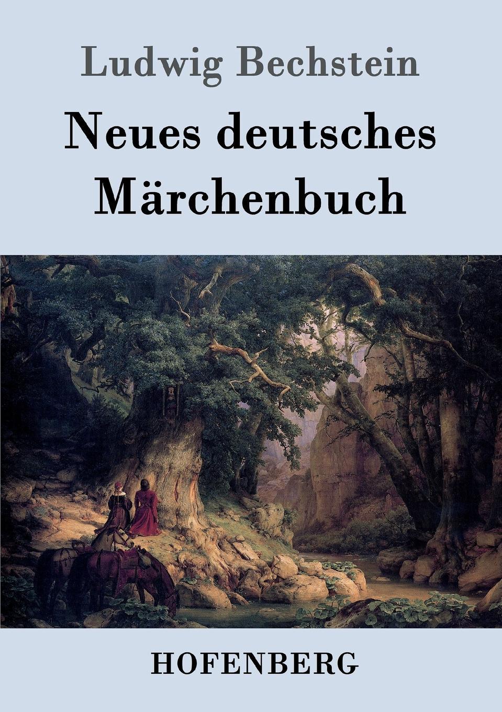 Ludwig Bechstein Neues deutsches Marchenbuch ludwig bechstein der dunkelgraf