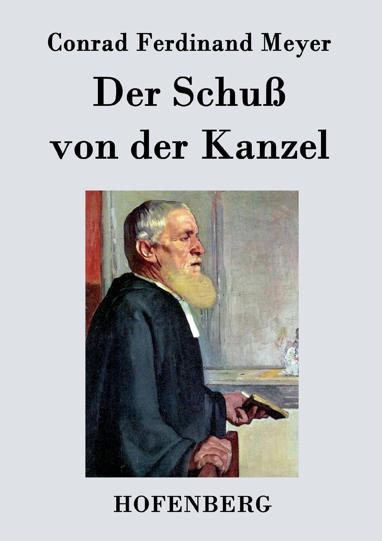 Meyer Conrad Ferdinand Der Schuss von der Kanzel ferdinand avenarius die weltkarikatur in der volkerverhetzung