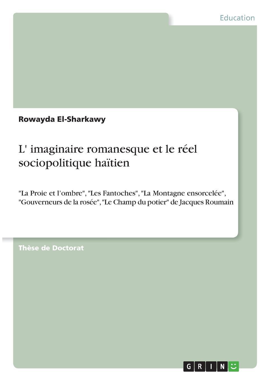Rowayda El-Sharkawy L. imaginaire romanesque et le reel sociopolitique haitien sully prudhomme l expression dans les beaux arts application de la psychologie a l etude de l artiste et des beaux arts prose 1883 french edition
