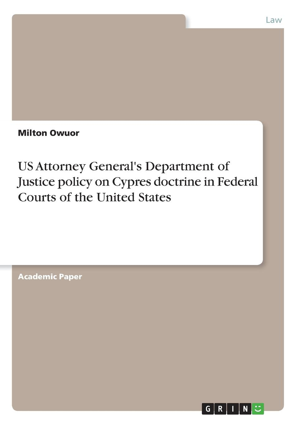 лучшая цена Milton Owuor US Attorney General.s Department of Justice policy on Cypres doctrine in Federal Courts of the United States