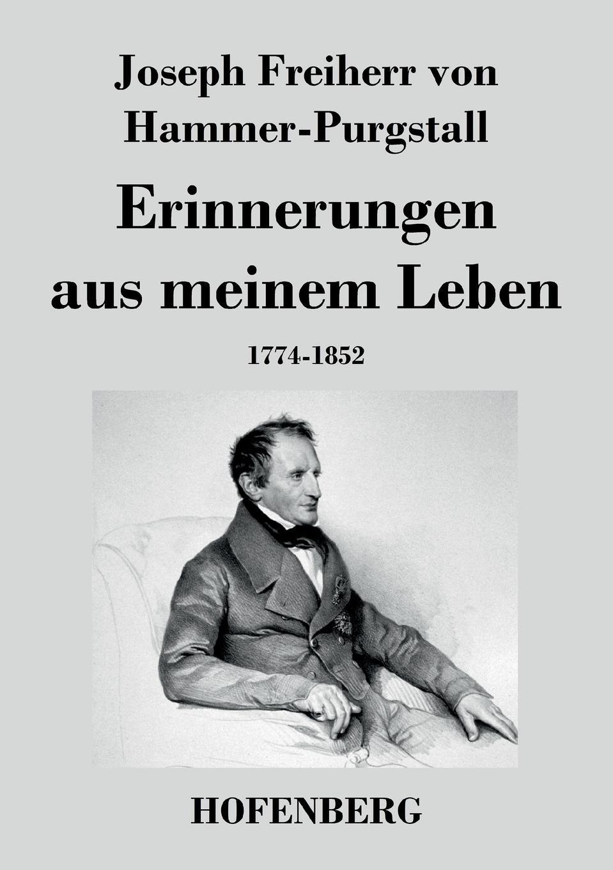 Joseph Freiherr von Hammer-Purgstall Erinnerungen aus meinem Leben x scharwenka klange aus meinem leben erinnerungen eines musikers