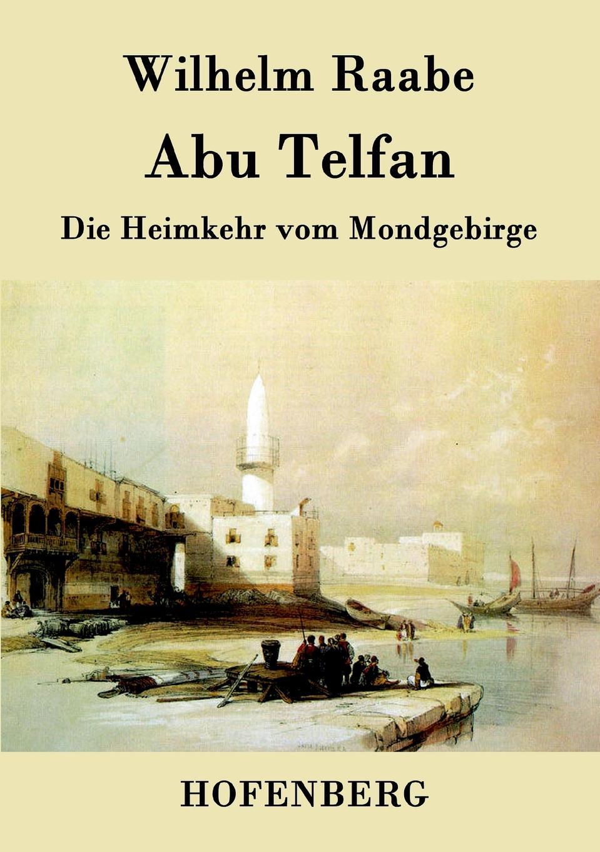 Wilhelm Raabe Abu Telfan abu telfan