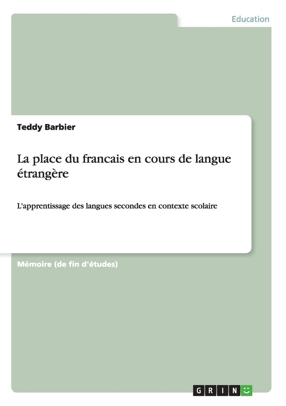 Teddy Barbier La place du francais en cours de langue etrangere kerstin köck language acquisition nativism vs contructivism