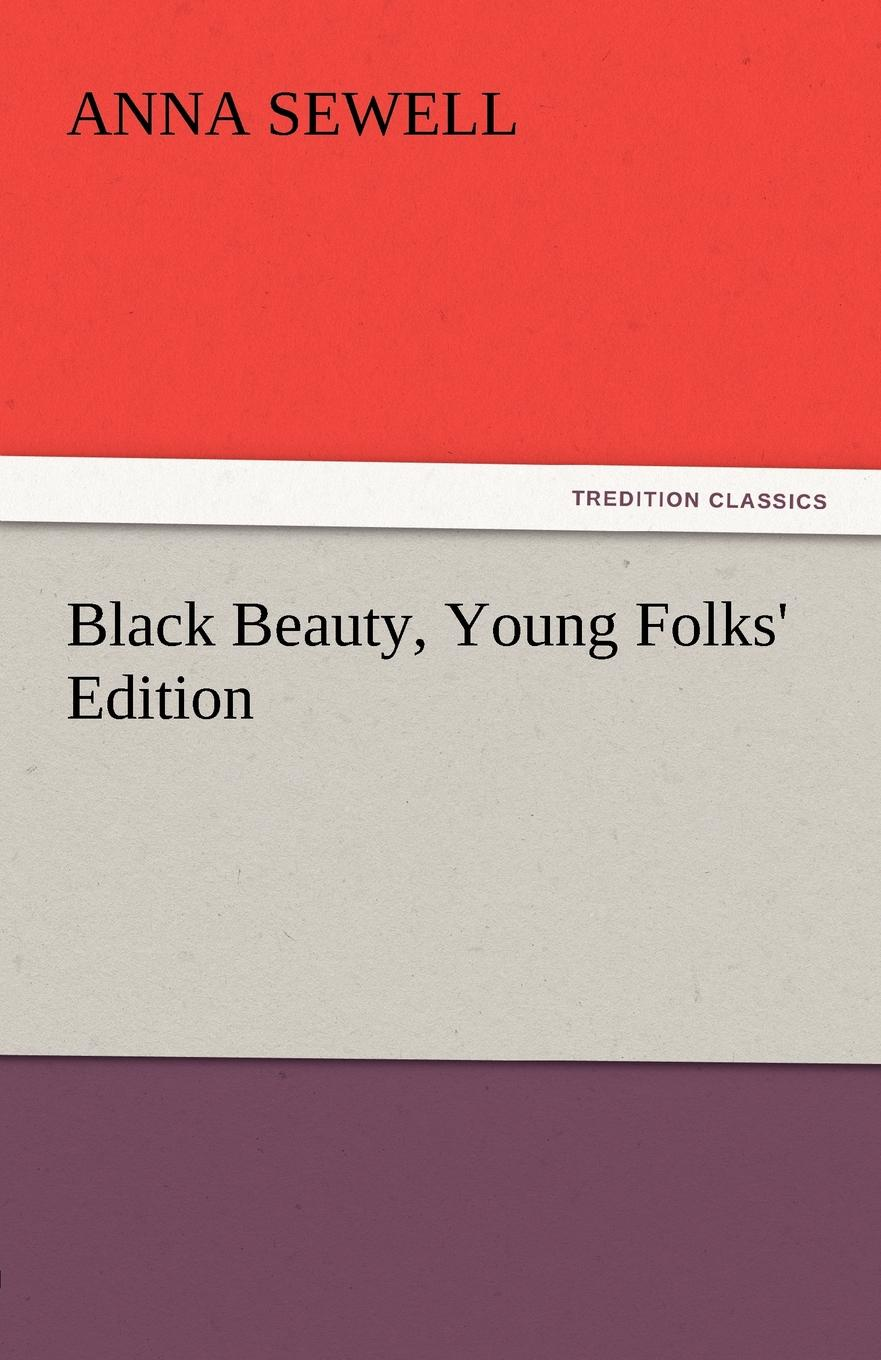 Anna Sewell Black Beauty, Young Folks. Edition sewell a black beauty
