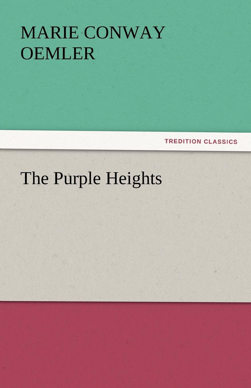Marie Conway Oemler The Purple Heights