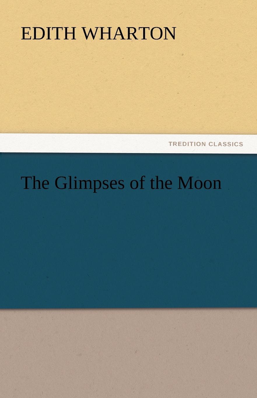 Edith Wharton The Glimpses of the Moon