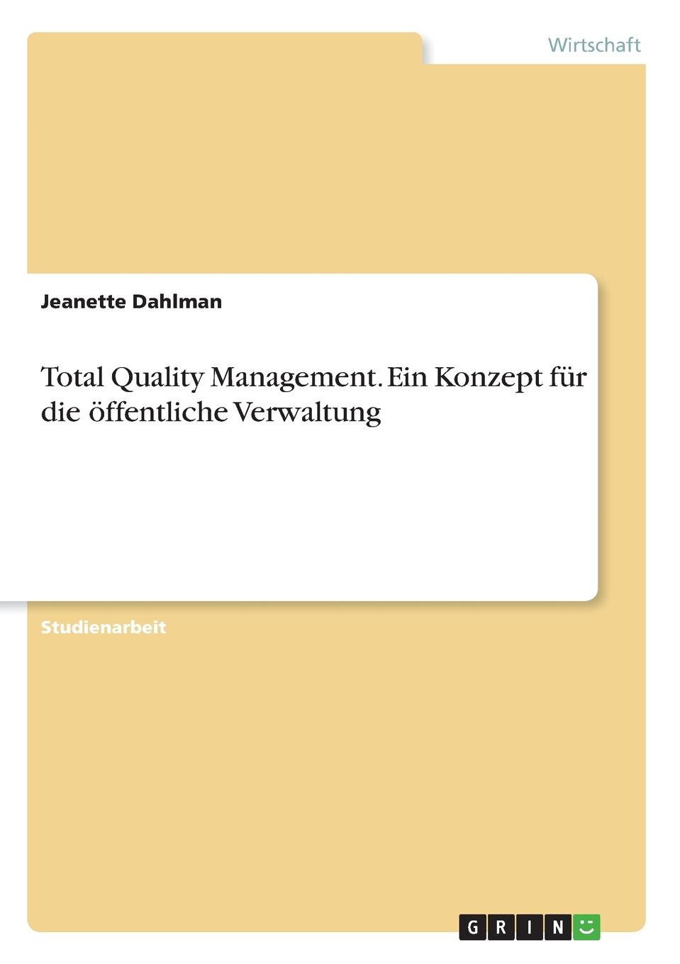Jeanette Dahlman Total Quality Management. Ein Konzept fur die offentliche Verwaltung abadal salam t hussain measurement techniques of total quality management tqm