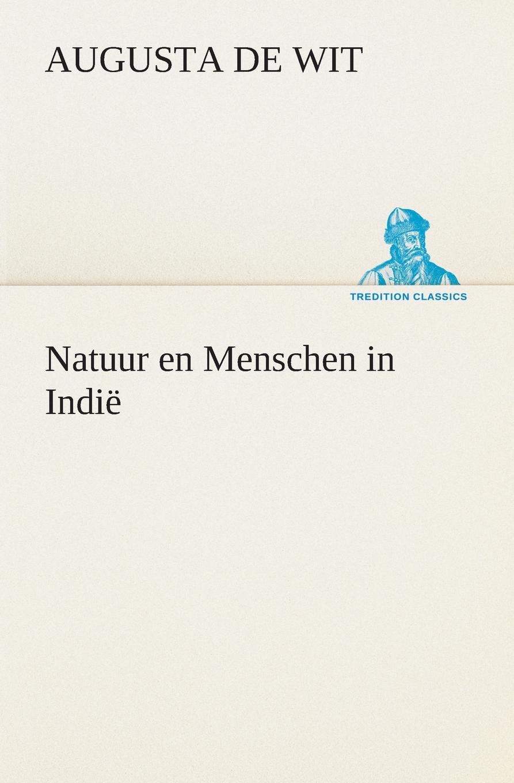Augusta de Wit Natuur en Menschen in Indie adriaan loosjes lauwerkroon voor de nederlandsche zeehelden bij hunne betoonde moed en dapperheld in den zeeslag voor algiers den alften van oogstmaand 1816