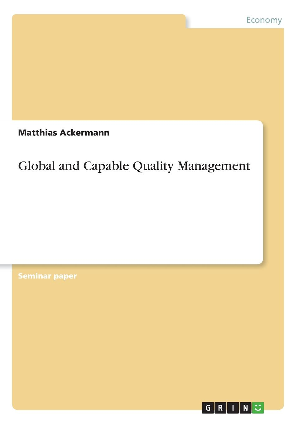 Matthias Ackermann Global and Capable Quality Management global marketing management page 9