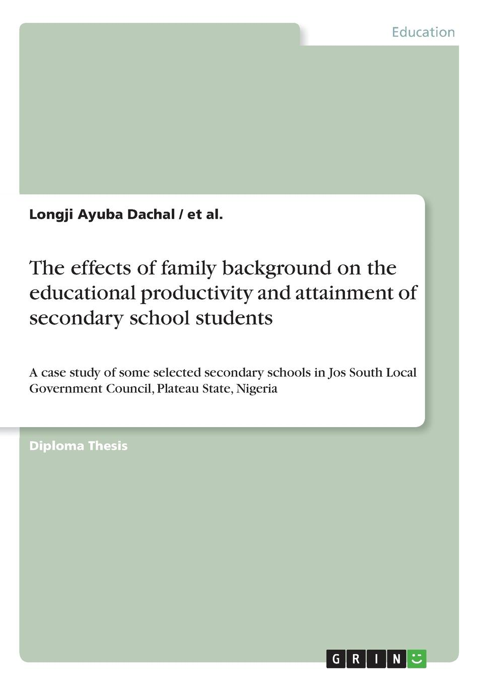 et al., Longji Ayuba Dachal The effects of family background on the educational productivity and attainment of secondary school students psychological adjustment of bangladeshi students at iiu malaysia