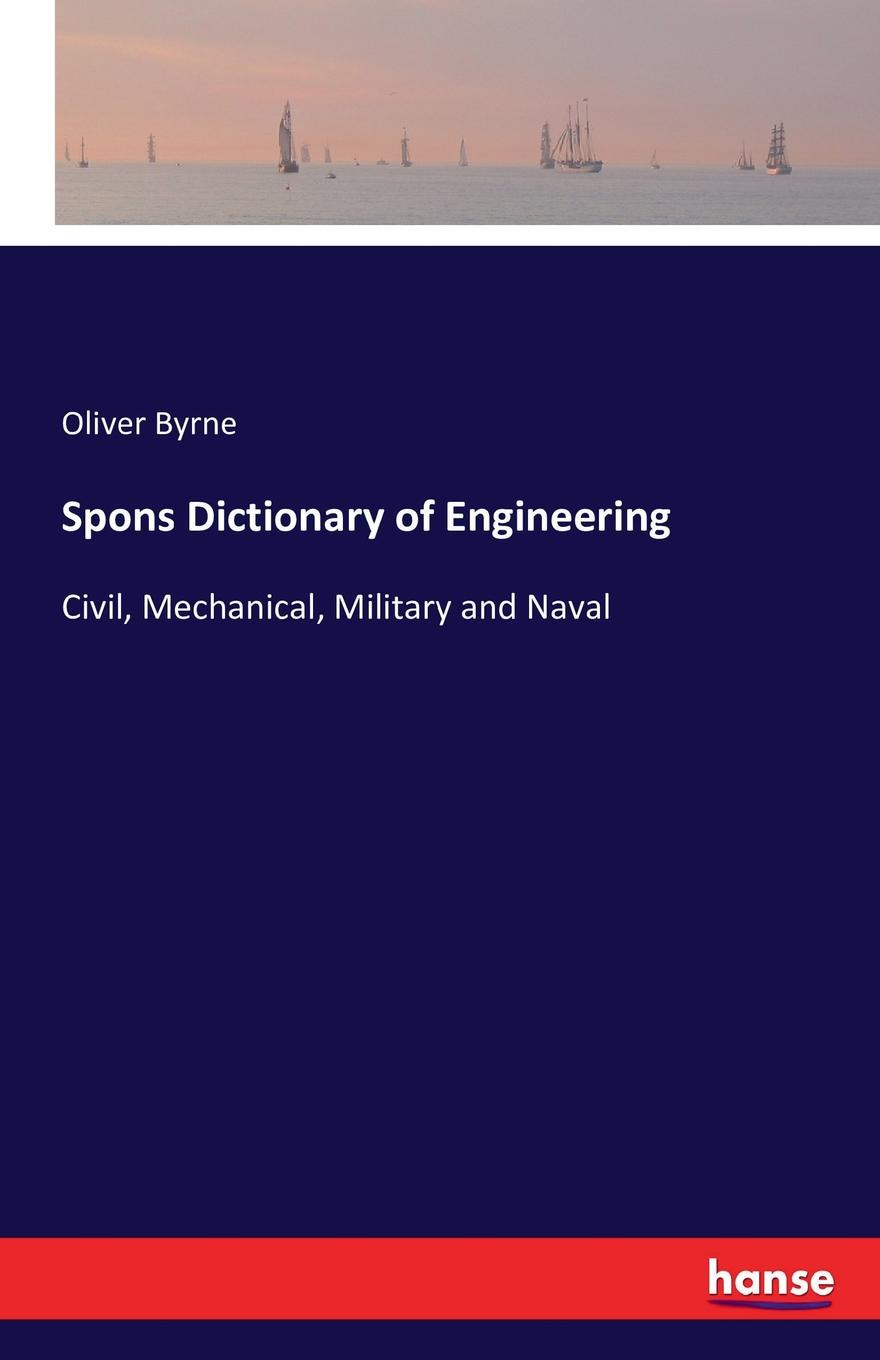 Oliver Byrne Spons Dictionary of Engineering dictionary of power engineering and automation