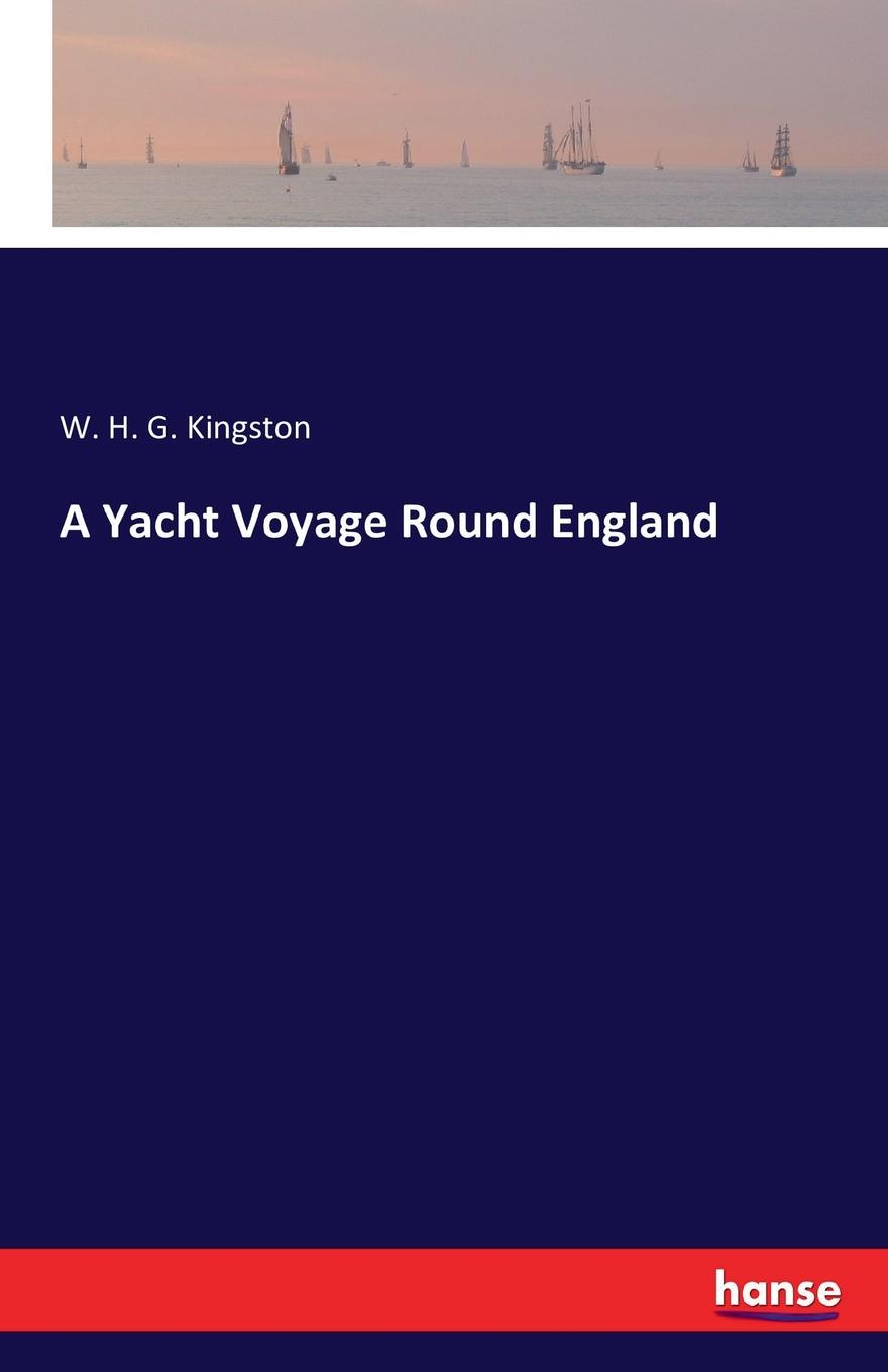W. H. G. Kingston A Yacht Voyage Round England
