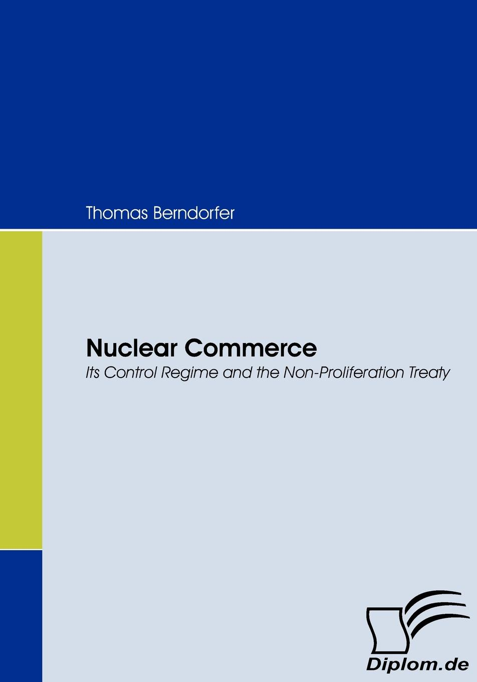 Thomas Berndorfer Nuclear Commerce denis stein marion preuß nina höhne economical implications of shutdowns of nuclear power in germany