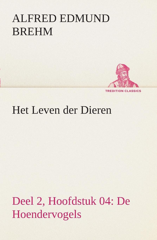 лучшая цена Alfred Edmund Brehm Het Leven der Dieren Deel 2, Hoofdstuk 04. De Hoendervogels