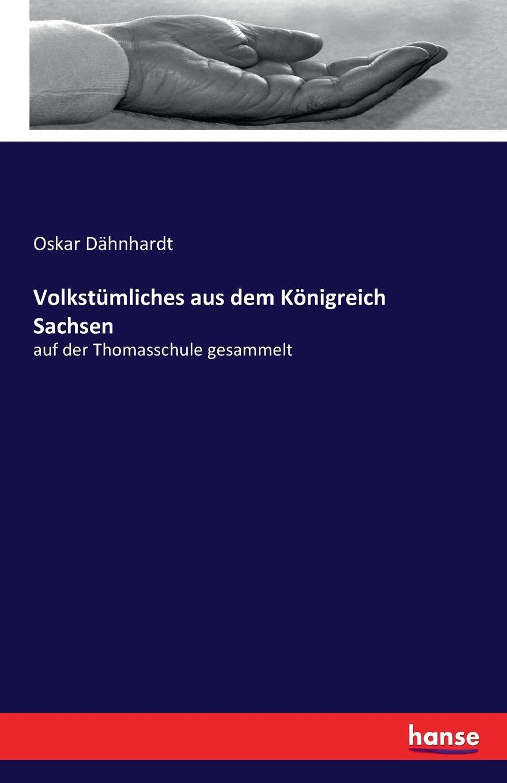 Oskar Dähnhardt Volkstumliches aus dem Konigreich Sachsen oskar dähnhardt griechische dramen