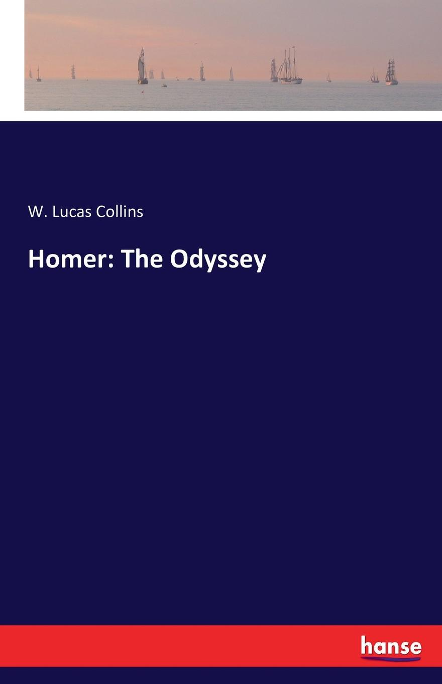 W. Lucas Collins Homer. The Odyssey the odyssey of the aor