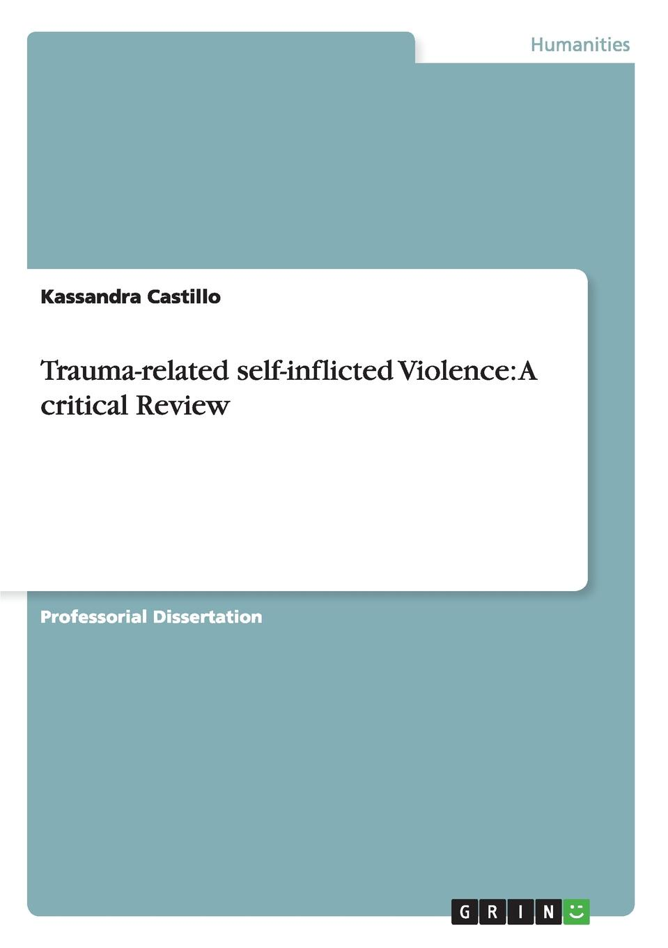 Kassandra Castillo Trauma-related self-inflicted Violence. A critical Review tom billington critical educational psychology