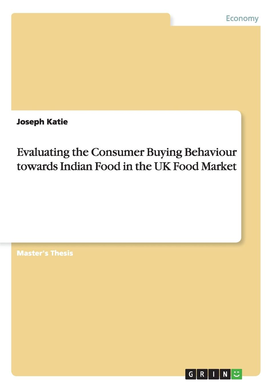 Joseph Katie Evaluating the Consumer Buying Behaviour towards Indian Food in the UK Food Market the food cafe