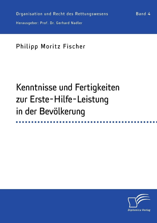 Philipp Moritz Fischer Kenntnisse und Fertigkeiten zur Erste-Hilfe-Leistung in der Bevolkerung