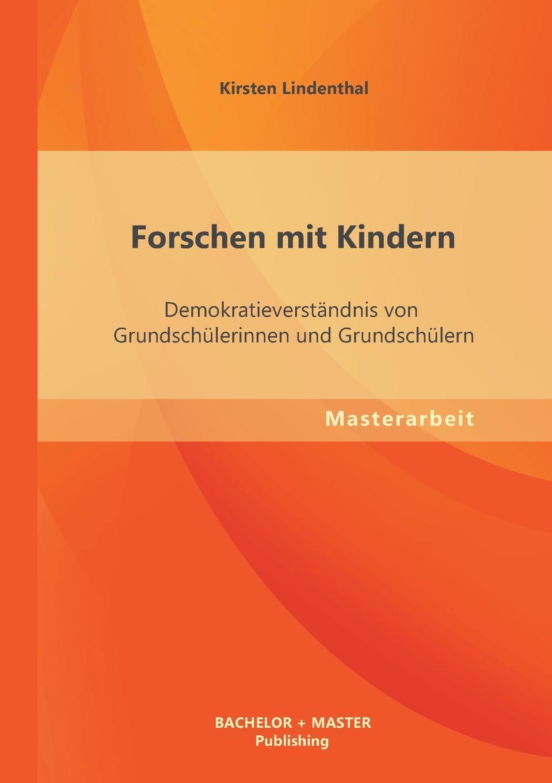 Kirsten Lindenthal Forschen Mit Kindern. Demokratieverstandnis Von Grundschulerinnen Und Grundschulern sinan beygo demokratie lernen in der schule