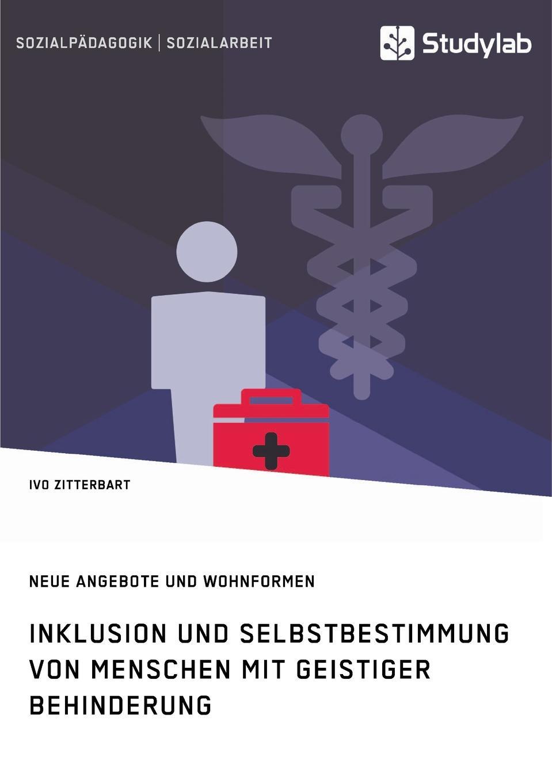 Ivo Zitterbart Inklusion und Selbstbestimmung von Menschen mit geistiger Behinderung. Neue Angebote und Wohnformen menschen a2 testtrainer mit cd