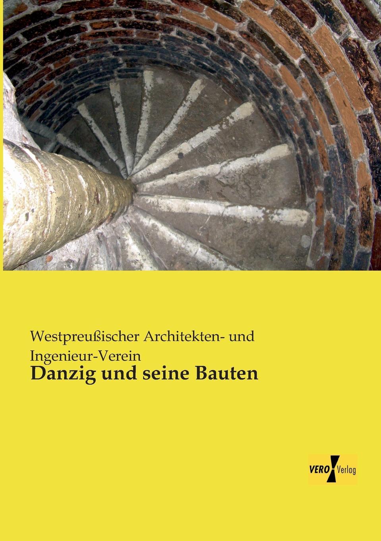 Danzig Und Seine Bauten paul kortz zeitschrift des osterreichischen ingenieur und architekten vereines 1900 vol 52 classic reprint