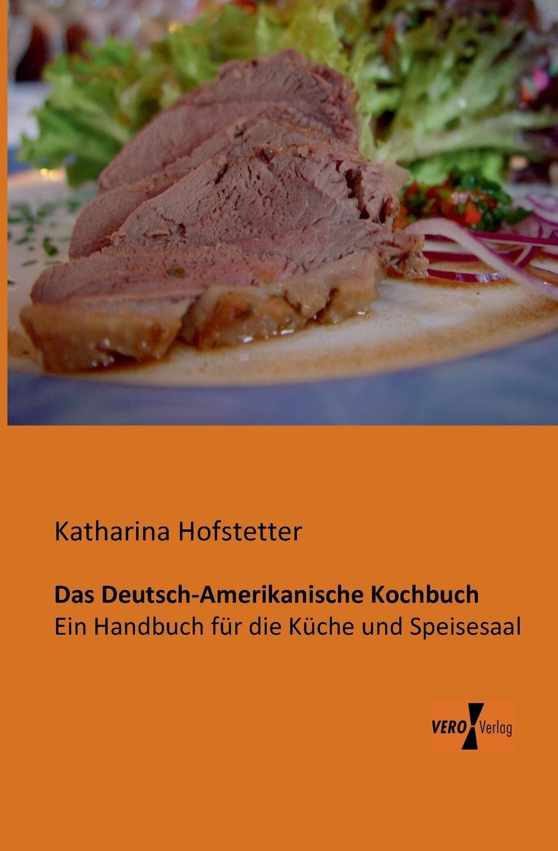 Katharina Hofstetter Das Deutsch-Amerikanische Kochbuch m l abbé trochon milchspeisen und getranke