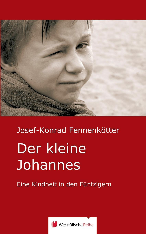 Josef-Konrad Fennenkötter Der kleine Johannes