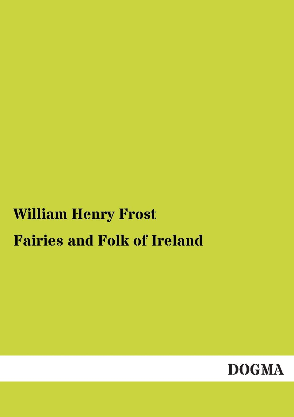 Fairies and Folk of Ireland legends and tales of the american west